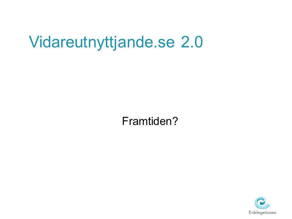 Vidareutnyttjande.se 2.0 Framtiden?