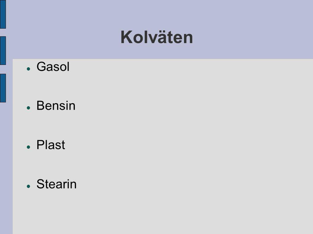 Kolväten Gasol Bensin Plast Stearin