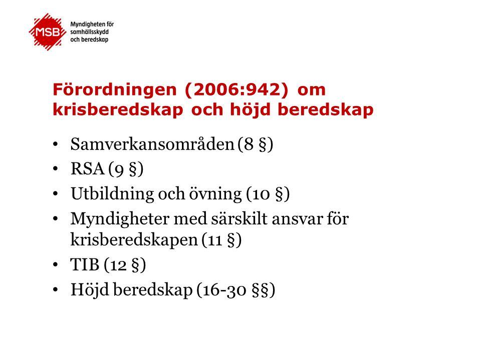 Förordningen (2006:942) om krisberedskap och höjd beredskap Samverkansområden (8 §) RSA (9 §) Utbildning och övning (10 §) Myndigheter med särskilt an