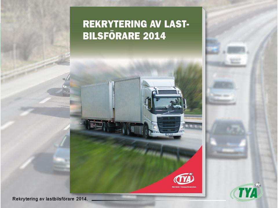 Rekrytering av lastbilsförare 2014. TYAs och Statisticons enkätundersökning om behovet av lastbilsförare 2014 Rekrytering av lastbilsförare 2014.
