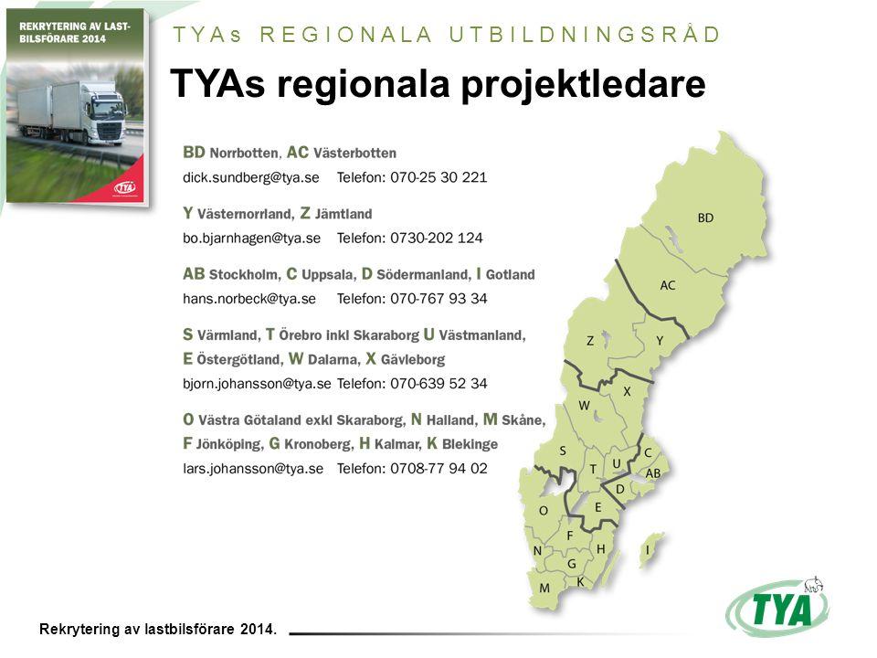 Rekrytering av lastbilsförare 2014. TYAs regionala projektledare T Y A s R E G I O N A L A U T B I L D N I N G S R Å D