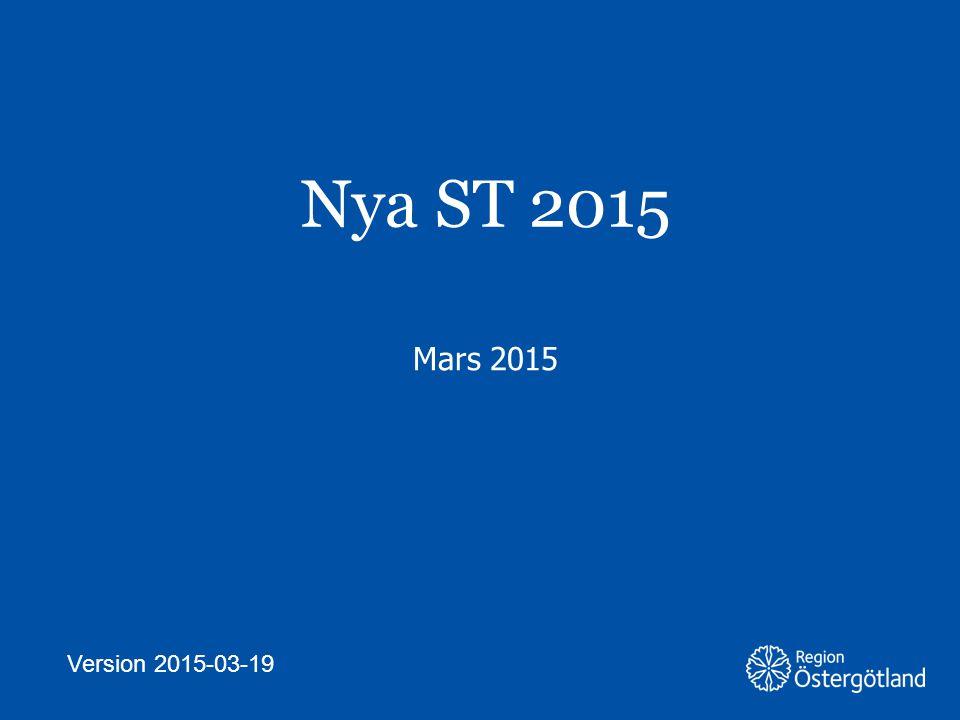 Region Östergötland Nya ST 2015 Mars 2015 Version 2015-03-19