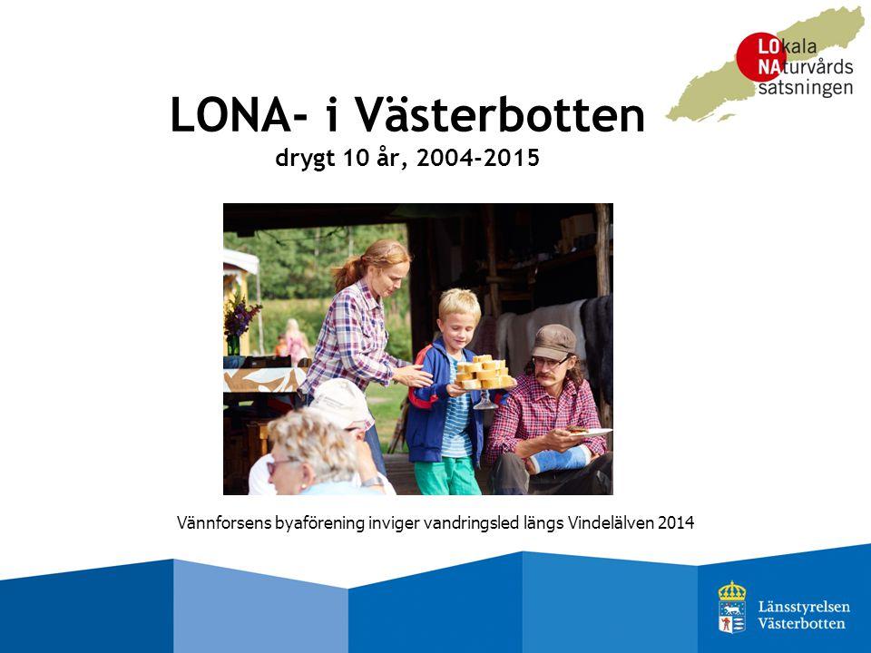 LONA- i Västerbotten drygt 10 år, 2004-2015 Vännforsens byaförening inviger vandringsled längs Vindelälven 2014