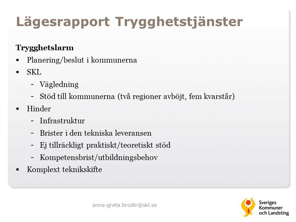 Lägesrapport Trygghetstjänster Trygghetslarm  Planering/beslut i kommunerna  SKL - Vägledning - Stöd till kommunerna (två regioner avböjt, fem kvars