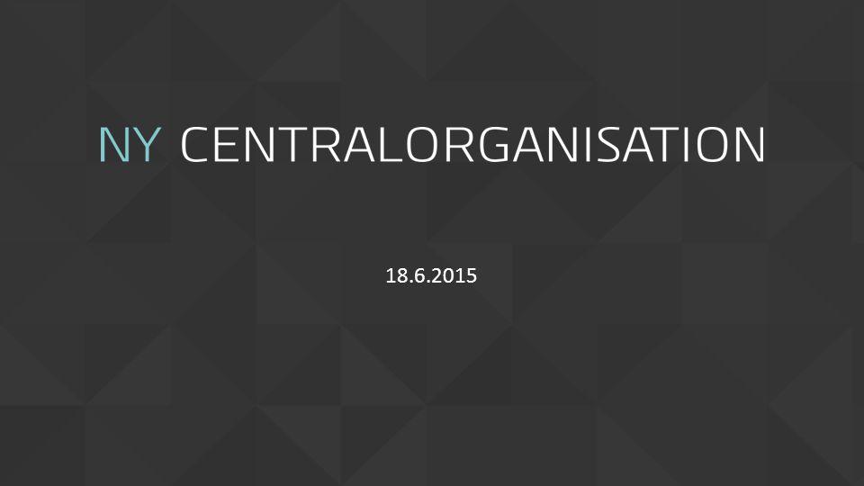 VI är på väg mot en ny centralorganisation 2 > Vi blickar mot 2020-talet och framåt.