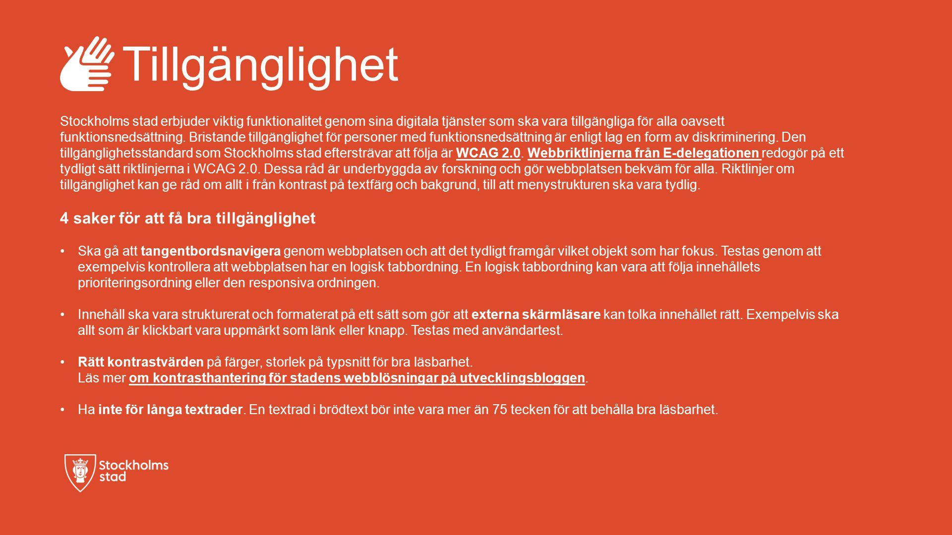 Tillgänglighet Stockholms stad erbjuder viktig funktionalitet genom sina digitala tjänster som ska vara tillgängliga för alla oavsett funktionsnedsättning.