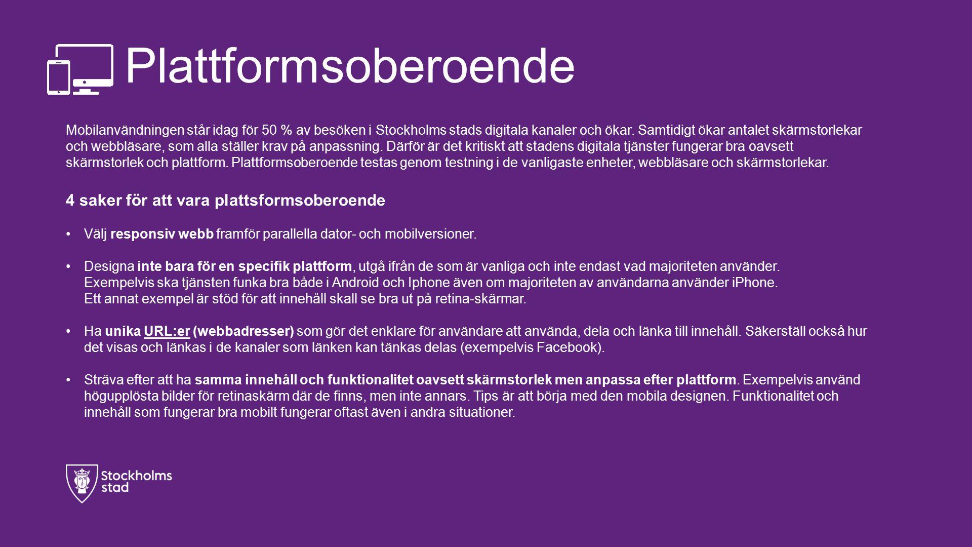Plattformsoberoende Mobilanvändningen står idag för 50 % av besöken i Stockholms stads digitala kanaler och ökar.
