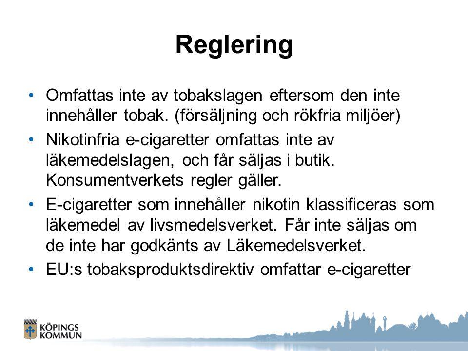 Reglering Omfattas inte av tobakslagen eftersom den inte innehåller tobak. (försäljning och rökfria miljöer) Nikotinfria e-cigaretter omfattas inte av