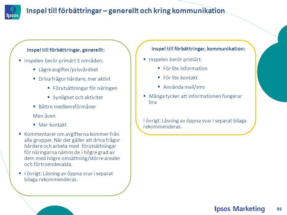 Inspel till förbättringar – generellt och kring kommunikation Inspel till förbättringar, generellt:  Inspelen berör primärt 3 områden:  Lägre avgift