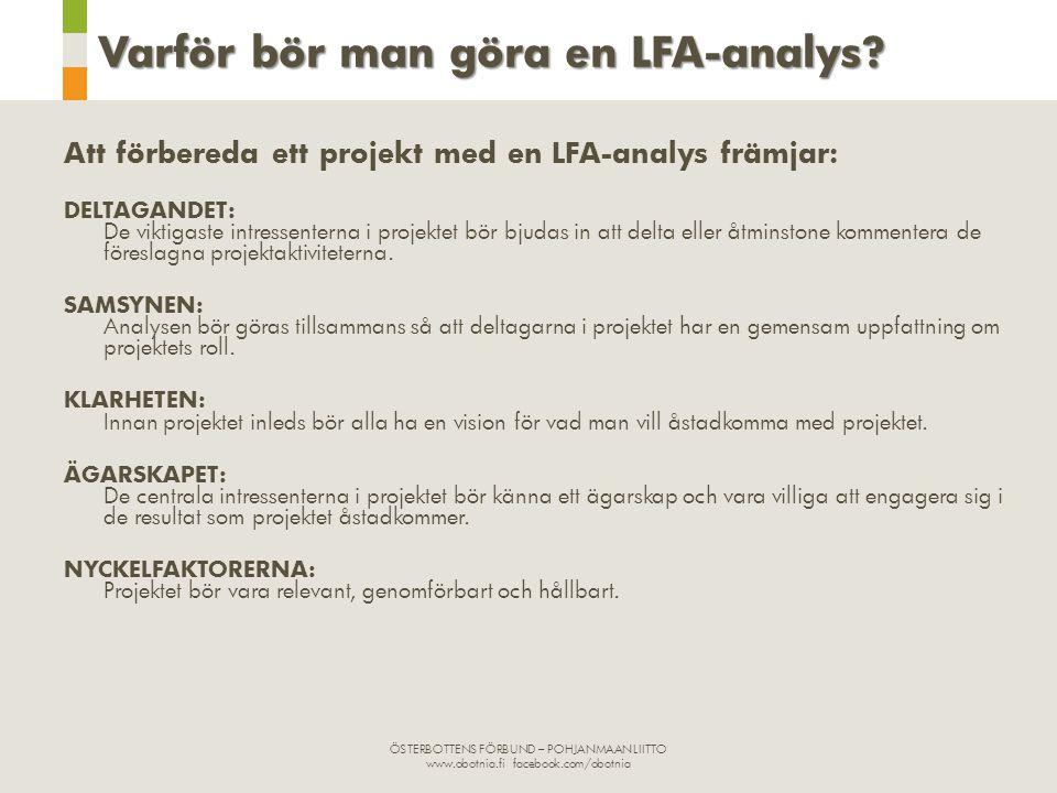 Att förbereda ett projekt med en LFA-analys främjar: DELTAGANDET: De viktigaste intressenterna i projektet bör bjudas in att delta eller åtminstone ko