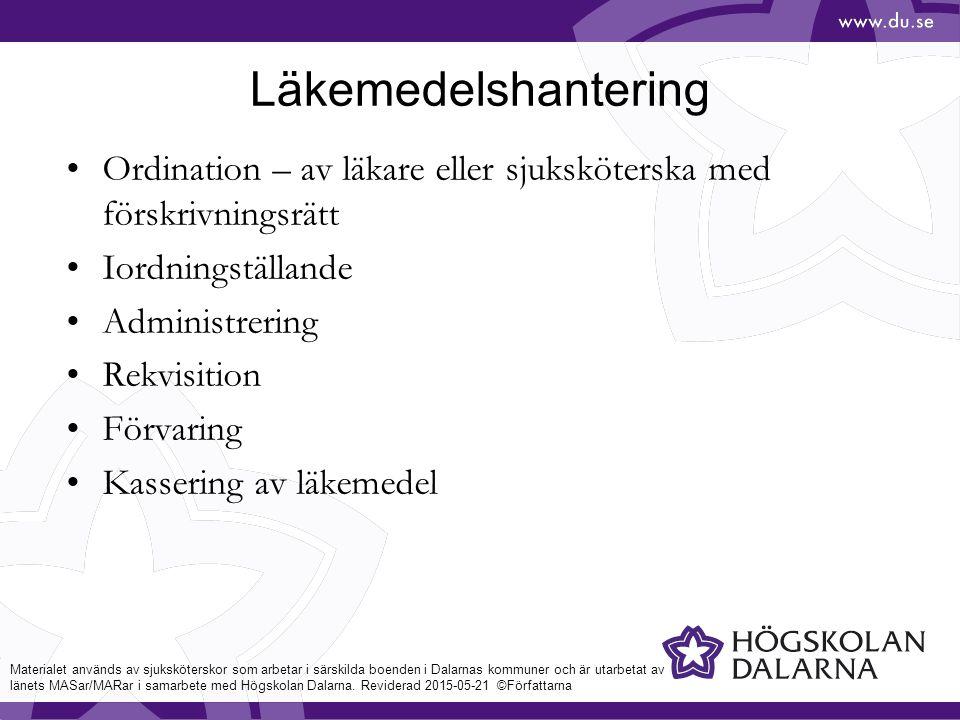 Läkemedelshantering Ordination – av läkare eller sjuksköterska med förskrivningsrätt Iordningställande Administrering Rekvisition Förvaring Kassering av läkemedel Materialet används av sjuksköterskor som arbetar i särskilda boenden i Dalarnas kommuner och är utarbetat av länets MASar/MARar i samarbete med Högskolan Dalarna.