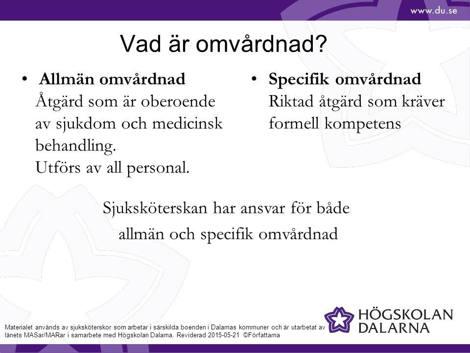 Vad är omvårdnad.Allmän omvårdnad Åtgärd som är oberoende av sjukdom och medicinsk behandling.