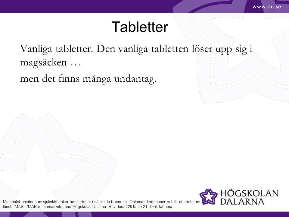 Tabletter Vanliga tabletter.