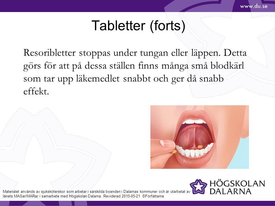 Tabletter (forts) Resoribletter stoppas under tungan eller läppen.