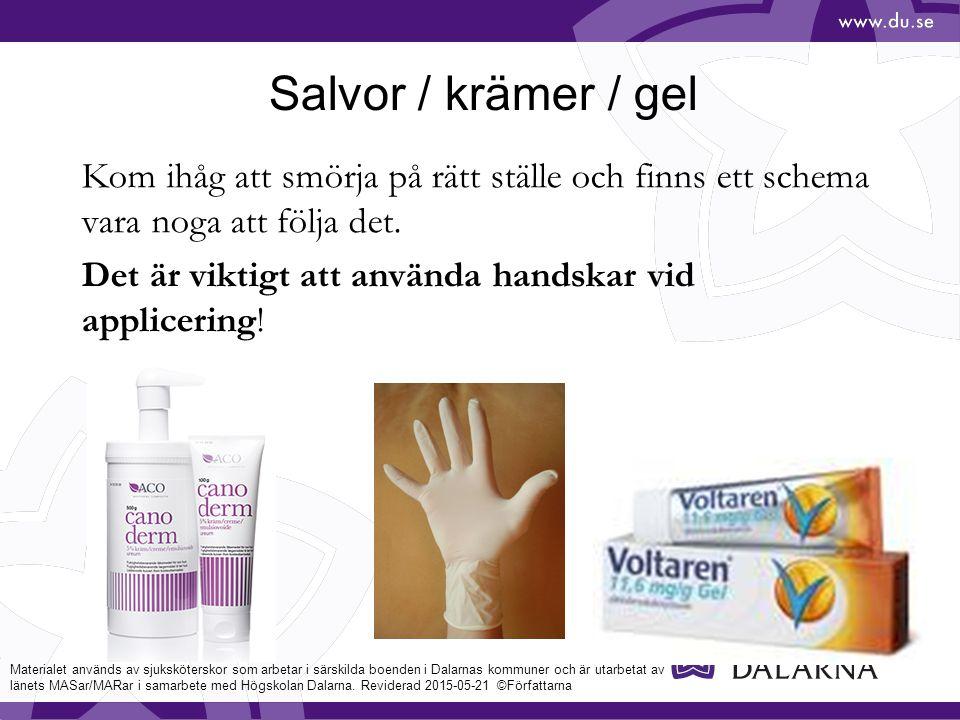 Salvor / krämer / gel Kom ihåg att smörja på rätt ställe och finns ett schema vara noga att följa det.