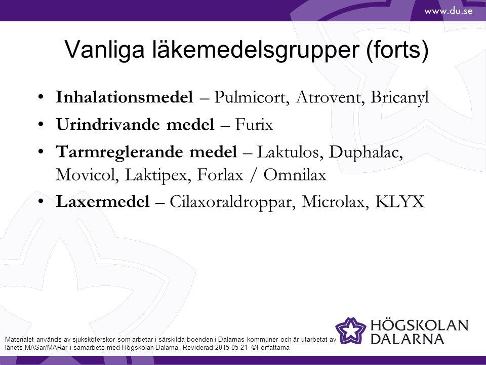 Vanliga läkemedelsgrupper (forts) Inhalationsmedel – Pulmicort, Atrovent, Bricanyl Urindrivande medel – Furix Tarmreglerande medel – Laktulos, Duphalac, Movicol, Laktipex, Forlax / Omnilax Laxermedel – Cilaxoraldroppar, Microlax, KLYX Materialet används av sjuksköterskor som arbetar i särskilda boenden i Dalarnas kommuner och är utarbetat av länets MASar/MARar i samarbete med Högskolan Dalarna.