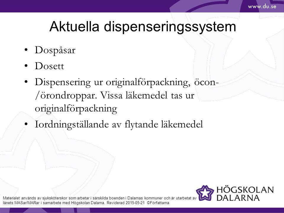 Aktuella dispenseringssystem Dospåsar Dosett Dispensering ur originalförpackning, öcon- /örondroppar.