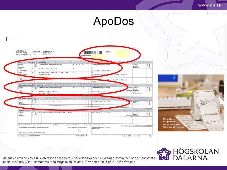 ApoDos Materialet används av sjuksköterskor som arbetar i särskilda boenden i Dalarnas kommuner och är utarbetat av länets MASar/MARar i samarbete med Högskolan Dalarna.
