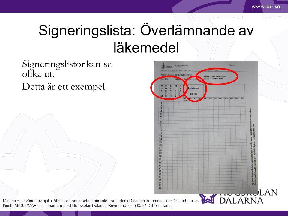 Signeringslista: Överlämnande av läkemedel Signeringslistor kan se olika ut.