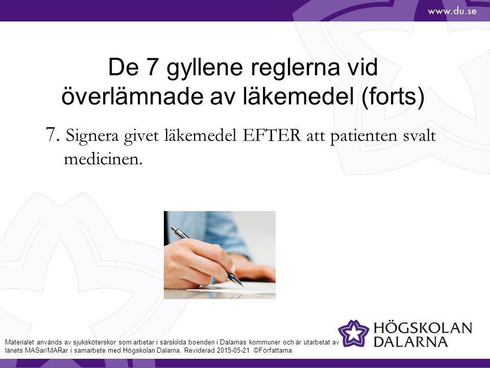 7.Signera givet läkemedel EFTER att patienten svalt medicinen.