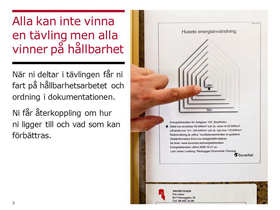 Sista anmälningsdag 15 september 14 Anmälningsformulär finns på riksbyggen.se och på kundwebben!
