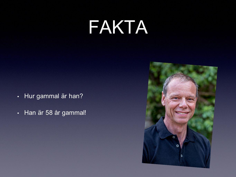 FAKTA Hur gammal är han? Han är 58 år gammal!