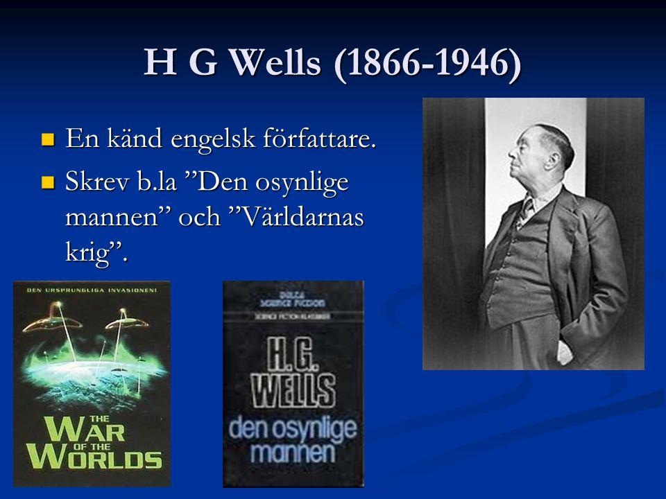 H G Wells (1866-1946) En känd engelsk författare. En känd engelsk författare.