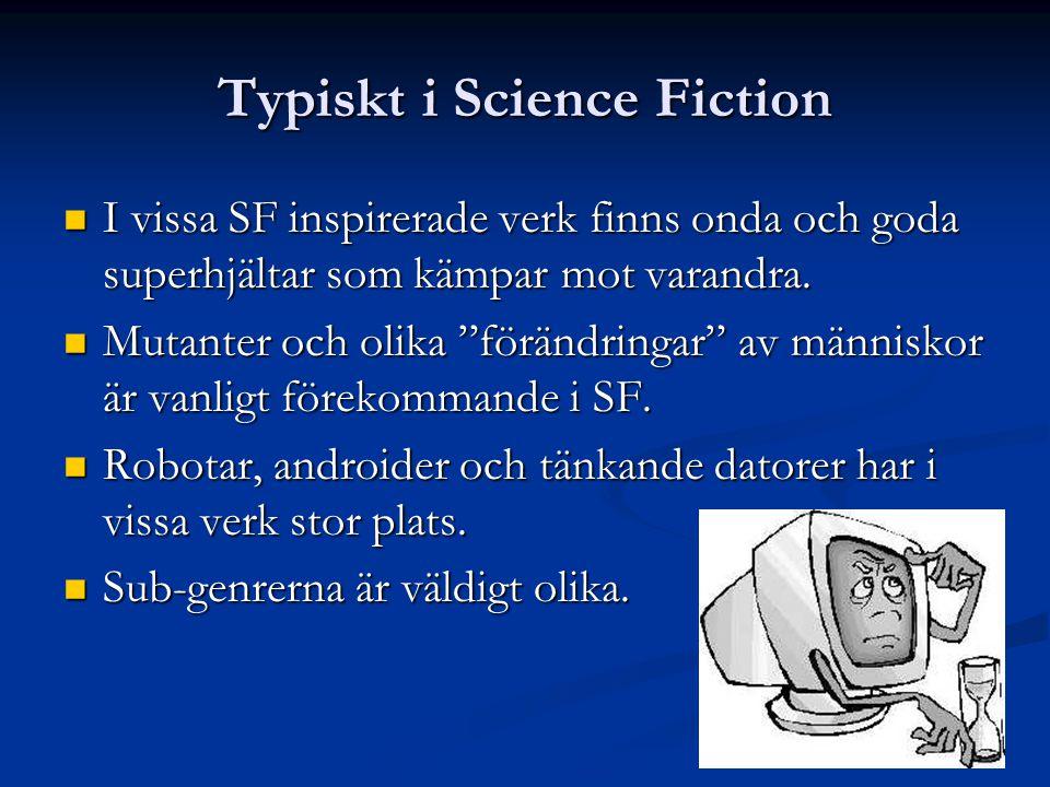 Typiskt i Science Fiction I vissa SF inspirerade verk finns onda och goda superhjältar som kämpar mot varandra.