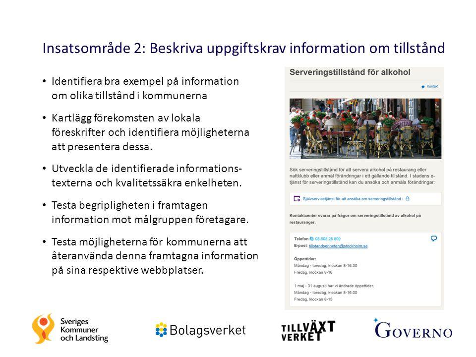21 Insatsområde 2: Beskriva uppgiftskrav information om tillstånd Identifiera bra exempel på information om olika tillstånd i kommunerna Kartlägg före