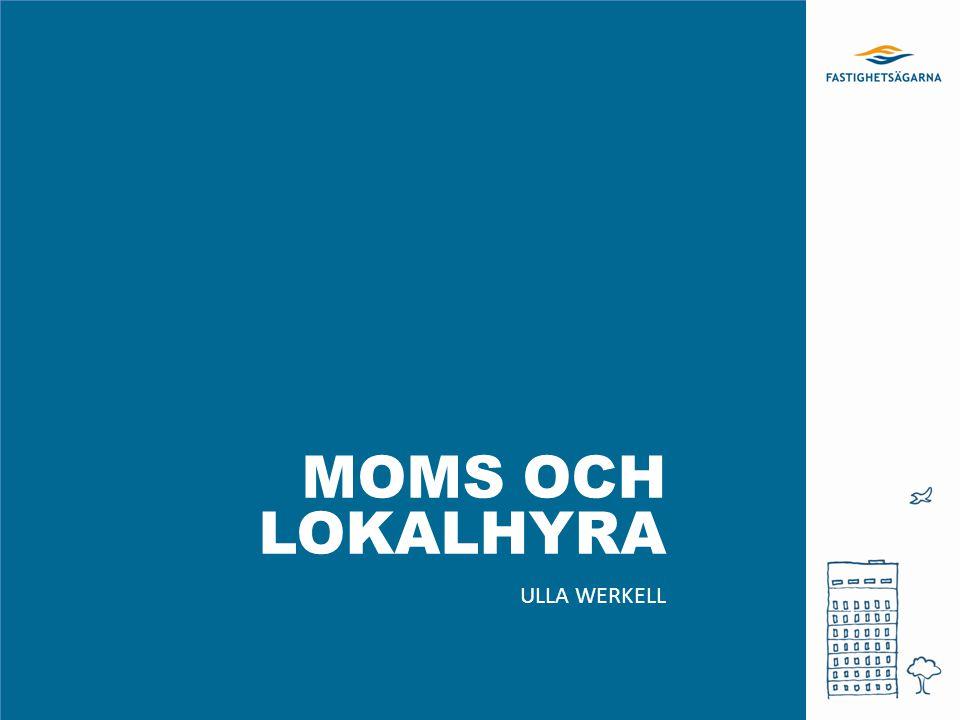 MOMS OCH LOKALHYRA ULLA WERKELL