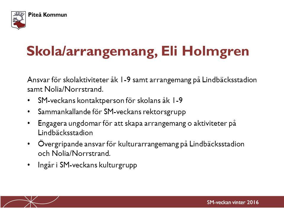 Ansvar för skolaktiviteter åk 1-9 samt arrangemang på Lindbäcksstadion samt Nolia/Norrstrand. SM-veckans kontaktperson för skolans åk 1-9 Sammankallan