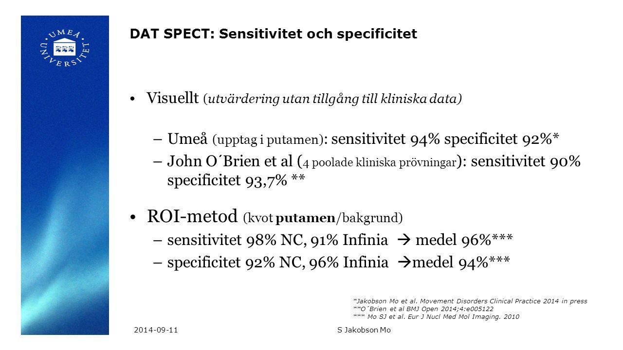 DAT SPECT: Sensitivitet och specificitet Visuellt (utvärdering utan tillgång till kliniska data) –Umeå (upptag i putamen) : sensitivitet 94% specifici