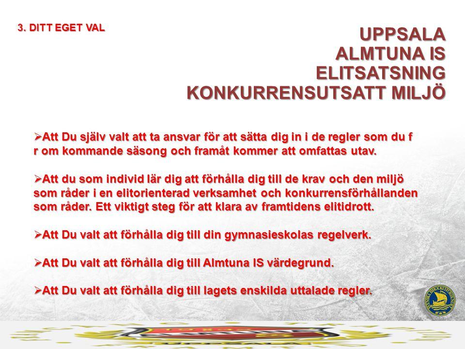 UPPSALA ALMTUNA IS ELITSATSNING KONKURRENSUTSATT MILJÖ 3.