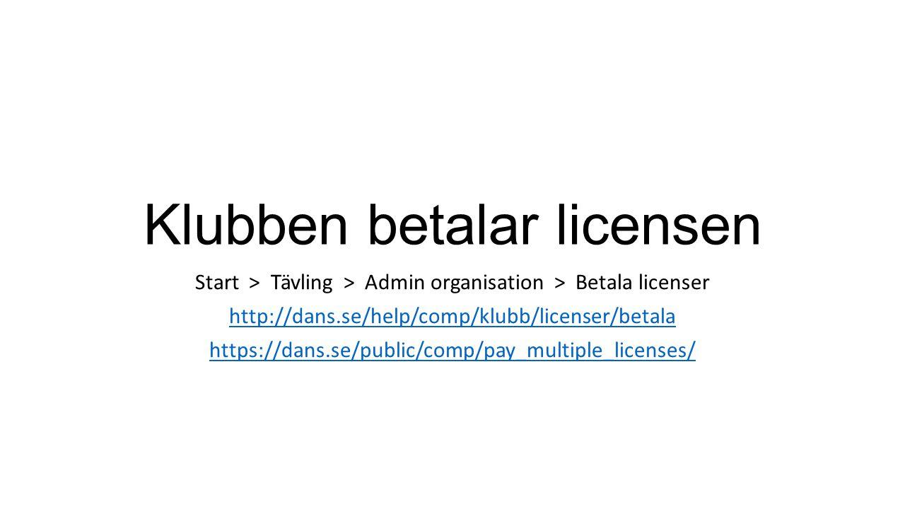 Licenshantering Signering från Startsidan Betala från klubb i klump