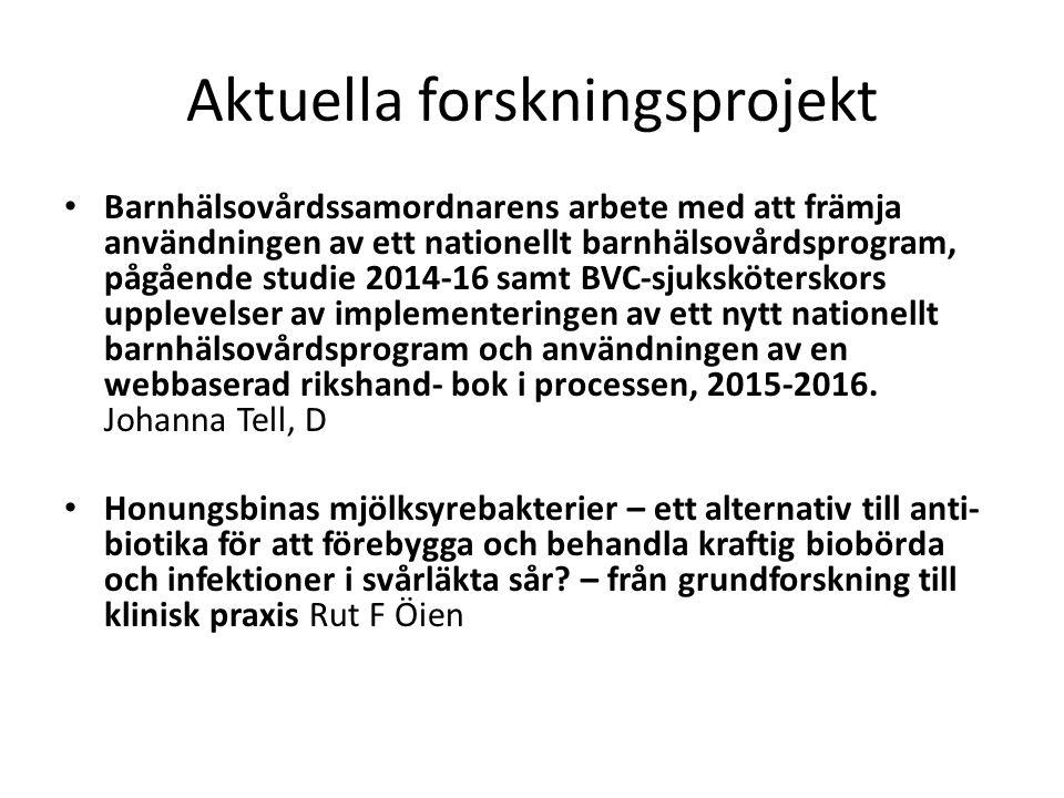 Aktuella forskningsprojekt Barnhälsovårdssamordnarens arbete med att främja användningen av ett nationellt barnhälsovårdsprogram, pågående studie 2014