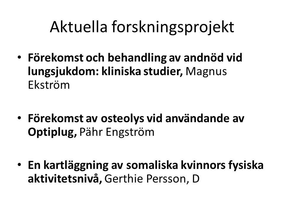 Aktuella forskningsprojekt Förekomst och behandling av andnöd vid lungsjukdom: kliniska studier, Magnus Ekström Förekomst av osteolys vid användande a