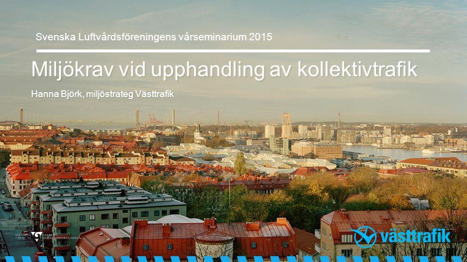 Styrande dokument för Västtrafik – Regionalt trafikförsörjningsprogram för Västra Götaland Kollektivtrafikens marknadsandel ska öka för en attraktiv och konkurrenskraftig region Resandet fördubblas Nöjdhet 85-90 % Nöjdhet 85-90 % Förbättra för alla resenärsgrupper Miljöpåverkan minskas
