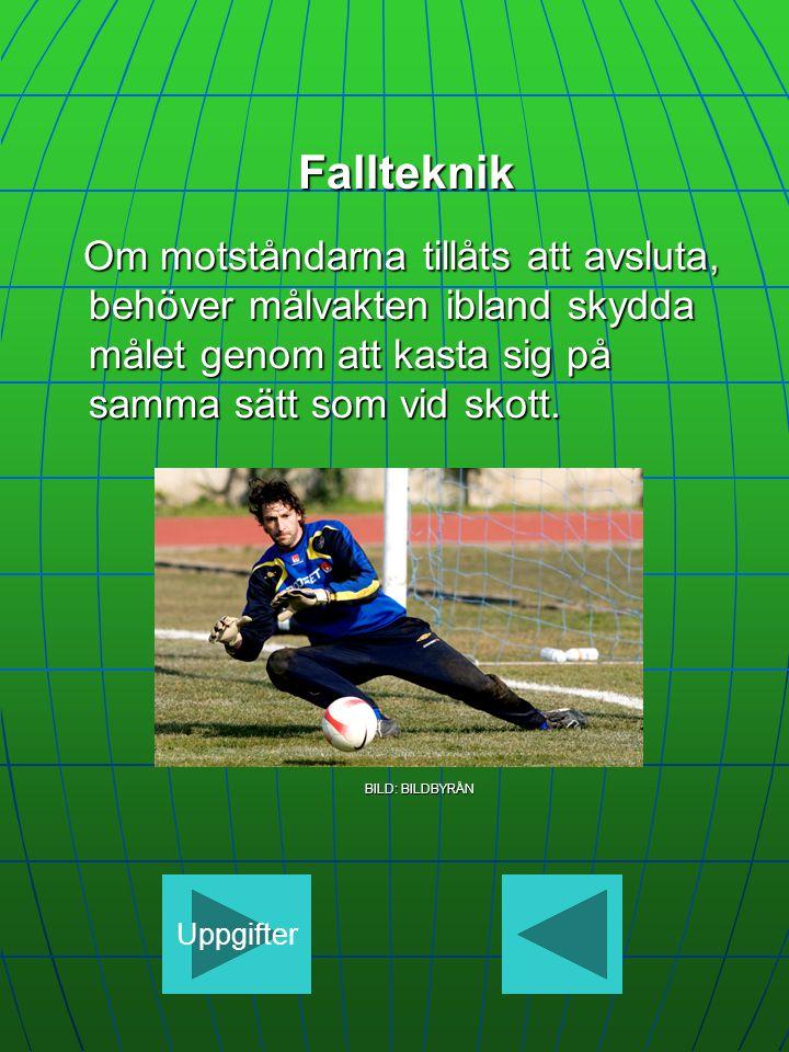 Fallteknik Fallteknik Om motståndarna tillåts att avsluta, behöver målvakten ibland skydda målet genom att kasta sig på samma sätt som vid skott.