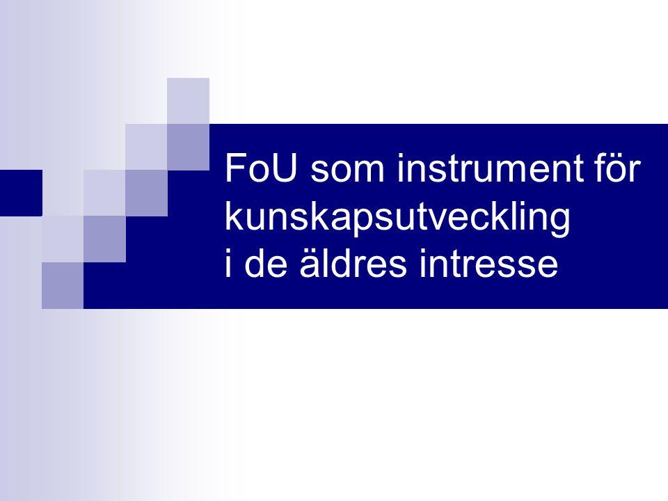 FoU som instrument för kunskapsutveckling i de äldres intresse