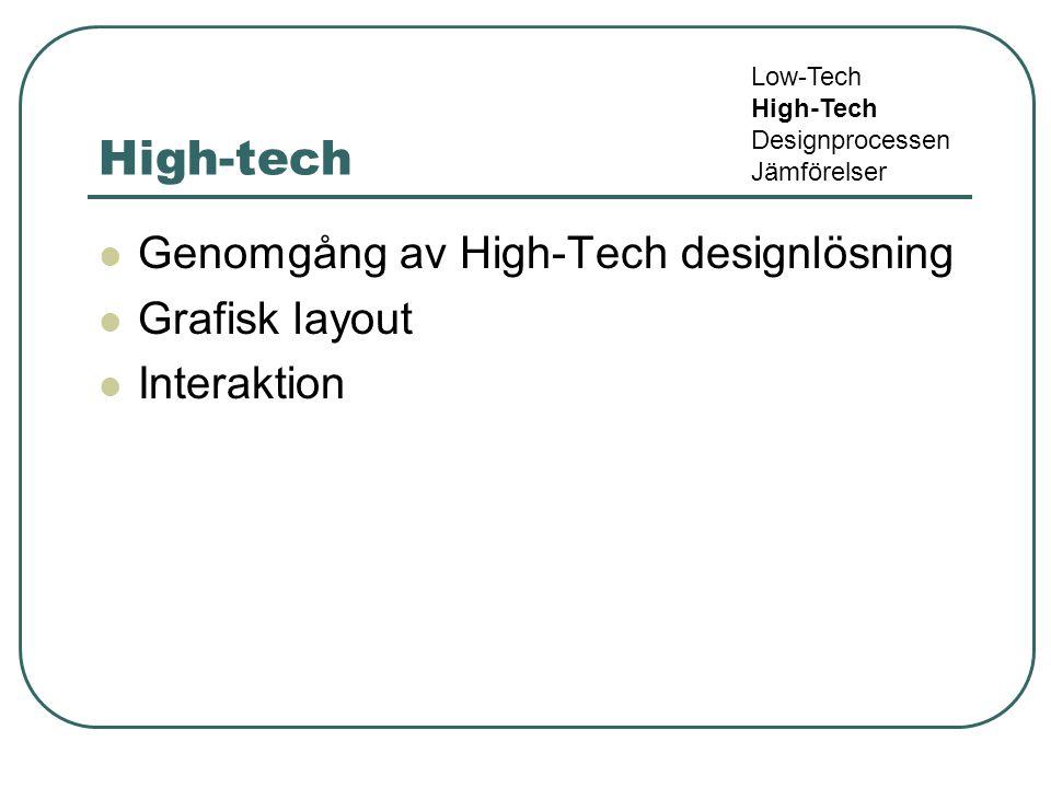 Jämförelse (och frågor) Low-Tech High-Tech Designprocessen Jämförelser