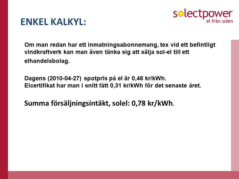 ENKEL KALKYL: Om man redan har ett inmatningsabonnemang, tex vid ett befintligt vindkraftverk kan man även tänka sig att sälja sol-el till ett elhandelsbolag.
