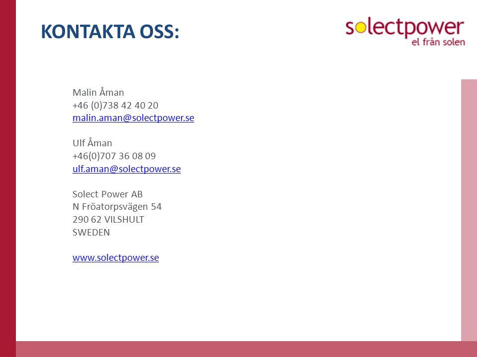 KONTAKTA OSS: Malin Åman +46 (0)738 42 40 20 malin.aman@solectpower.se Ulf Åman +46(0)707 36 08 09 ulf.aman@solectpower.se Solect Power AB N Fröatorpsvägen 54 290 62 VILSHULT SWEDEN www.solectpower.se