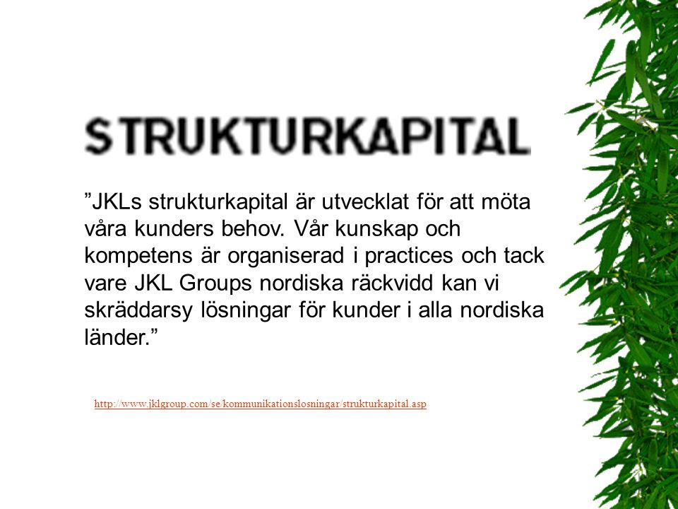 """""""JKLs strukturkapital är utvecklat för att möta våra kunders behov. Vår kunskap och kompetens är organiserad i practices och tack vare JKL Groups nord"""