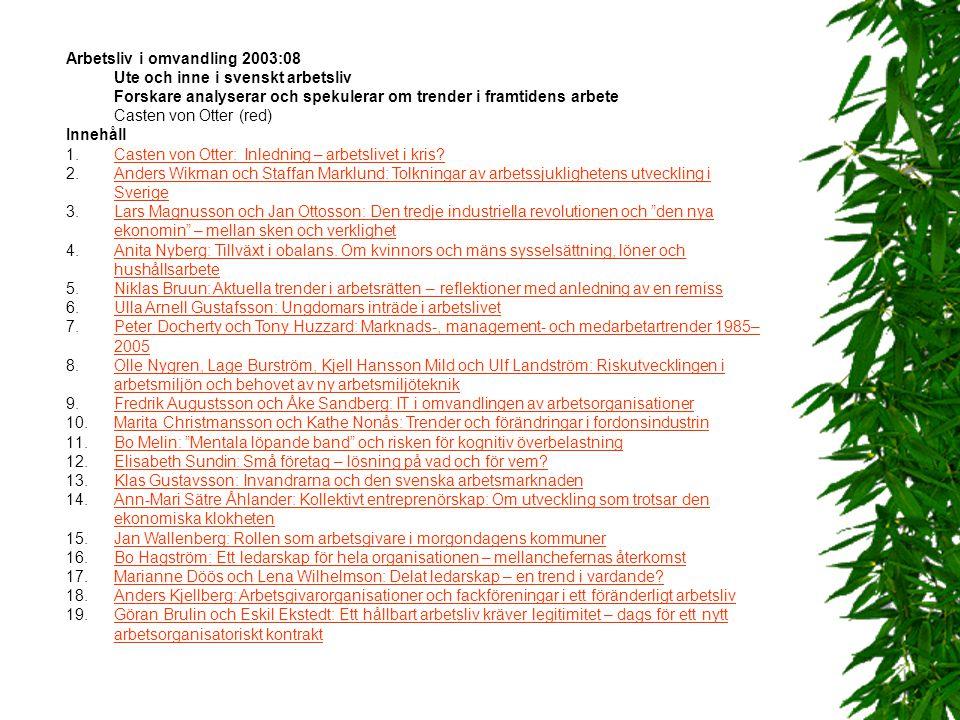 Arbetsliv i omvandling 2003:08 Ute och inne i svenskt arbetsliv Forskare analyserar och spekulerar om trender i framtidens arbete Casten von Otter (re