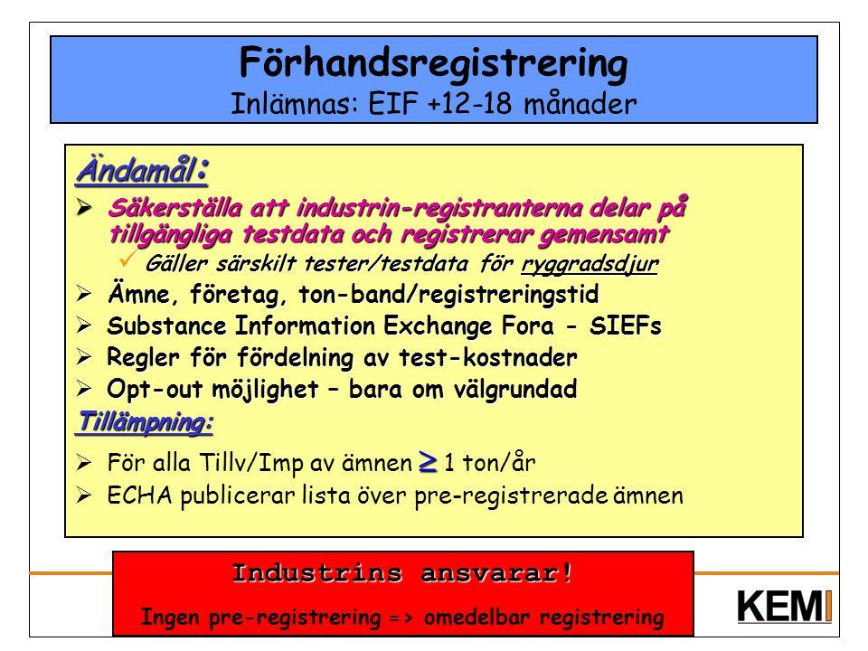 Förhandsregistrering Inlämnas: EIF +12-18 månader Ändamål :  Säkerställa att industrin-registranterna delar på tillgängliga testdata och registrerar