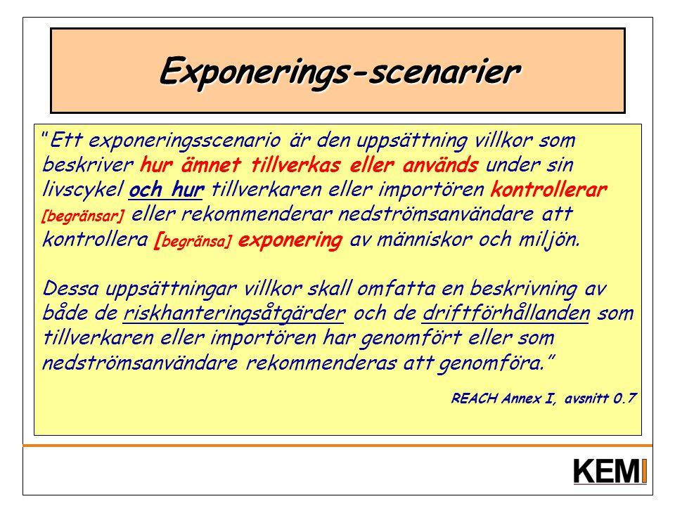 """Exponerings-scenarier """"Ett exponeringsscenario är den uppsättning villkor som beskriver hur ämnet tillverkas eller används under sin livscykel och hur"""