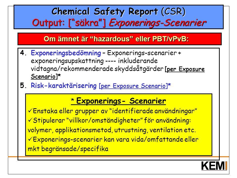 "Chemical Safety Report (CSR) Output: [""säkra""] Exponerings-Scenarier 4.Exponeringsbedömning – Exponerings-scenarier + exponeringsupskattning ---- inkl"