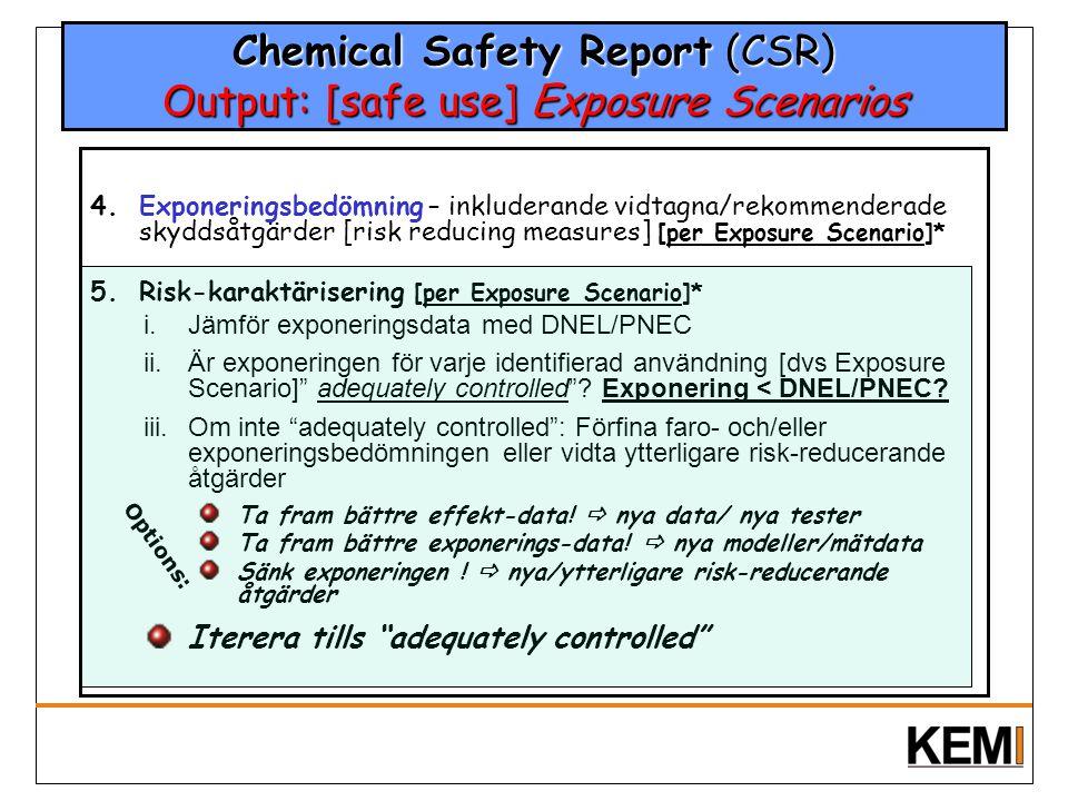 Chemical Safety Report (CSR) Output: [safe use] Exposure Scenarios 4.Exponeringsbedömning – inkluderande vidtagna/rekommenderade skyddsåtgärder [risk