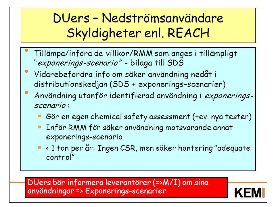 """DUers – Nedströmsanvändare Skyldigheter enl. REACH Tillämpa/införa de villkor/RMM som anges i tillämpligt """"exponerings-scenario"""" - bilaga till SDS Vid"""