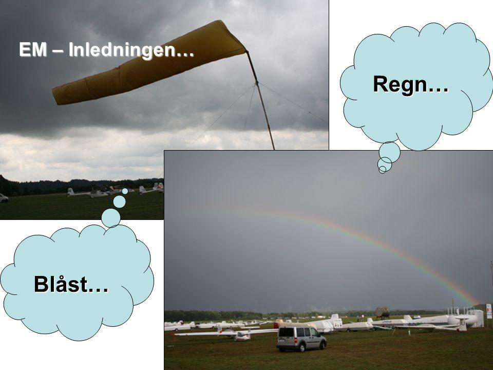EM – Inledningen… Regn… Blåst…